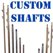 Completely Custom Shafts
