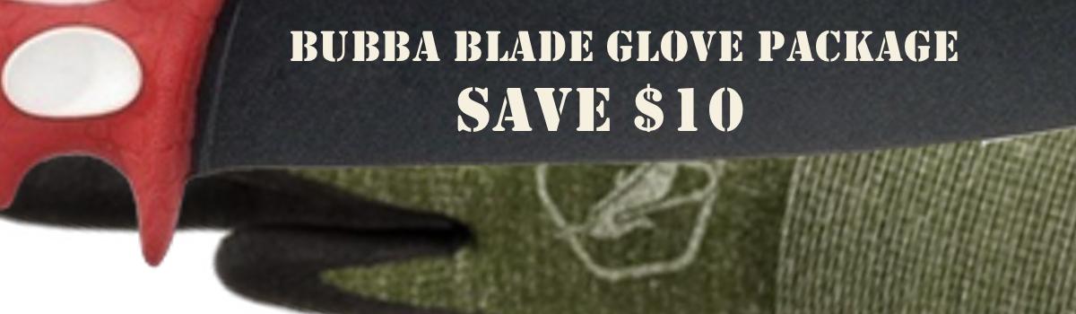 Bubba Blade & Dyneema Gloves Package